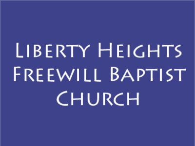 Liberty Heights Freewill Baptist Church