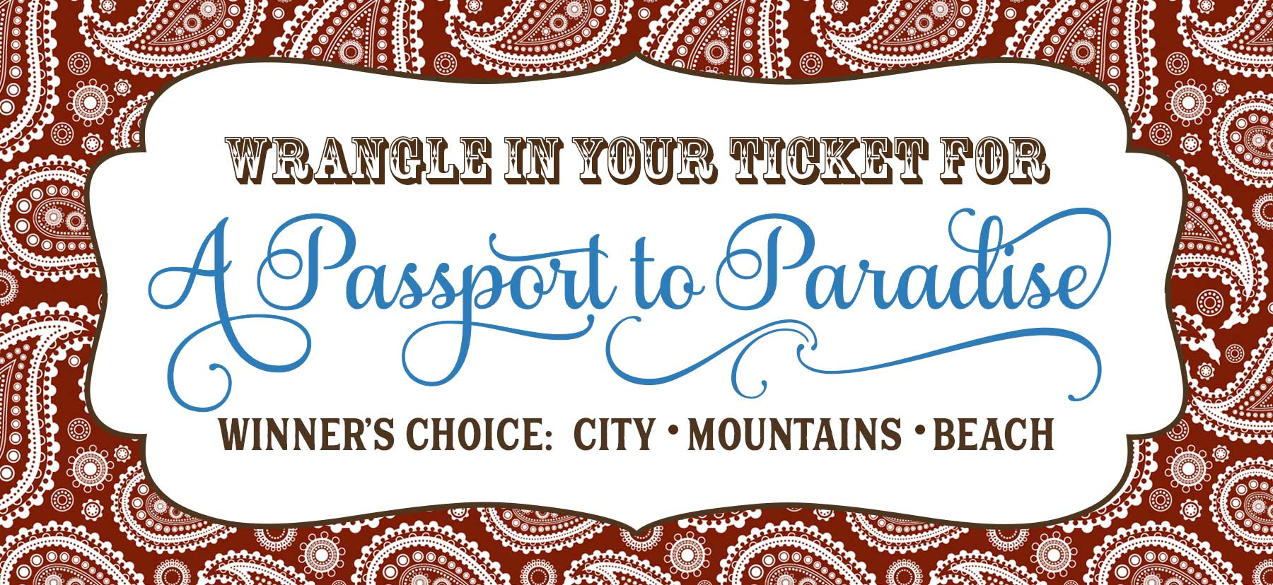Blue Jeans Ball Passport to Paradise Raffle